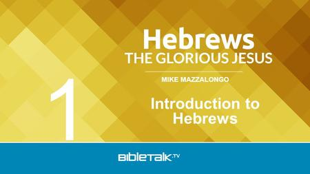 MIKE MAZZALONGO Introduction to Hebrews 1. Great pressure on Jewish Christians to choose between Judaism and Christianity: 1.Judaism's hostility towards.