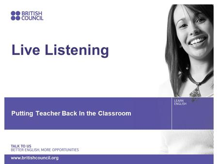 Live Listening Putting Teacher Back In the Classroom.