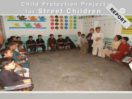 Child Protection Project for Street Children REPORTREPORT.
