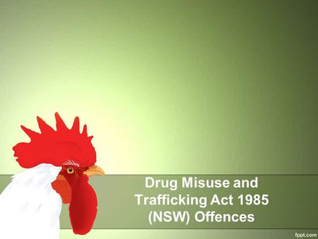 Drug Misuse and Trafficking Act 1985 (NSW) Offences.