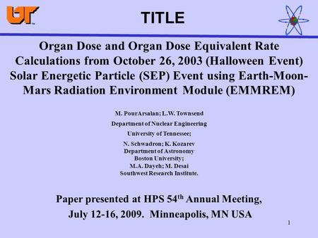 1 Organ Dose and Organ Dose Equivalent Rate Calculations from October 26, 2003 (Halloween Event) Solar Energetic Particle (SEP) Event using Earth-Moon-