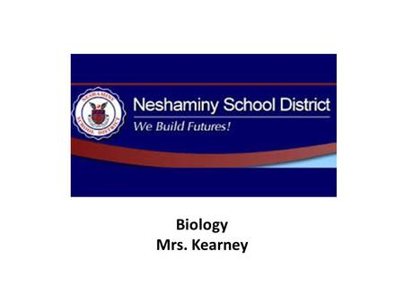Biology Mrs. Kearney. My Information Education Council Rock Graduate, Class of 1998 Holy Family University, Class of 2003: B.S. in Elementary Education.