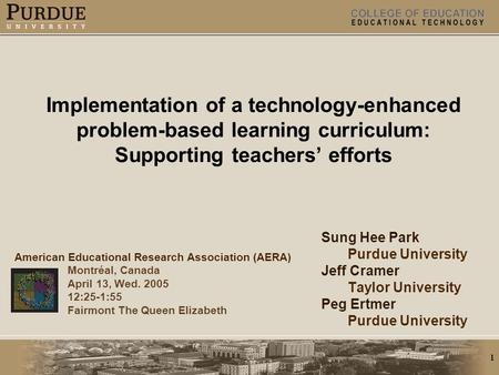 1 Implementation of a technology-enhanced problem-based learning curriculum: Supporting teachers' efforts American Educational Research Association (AERA)