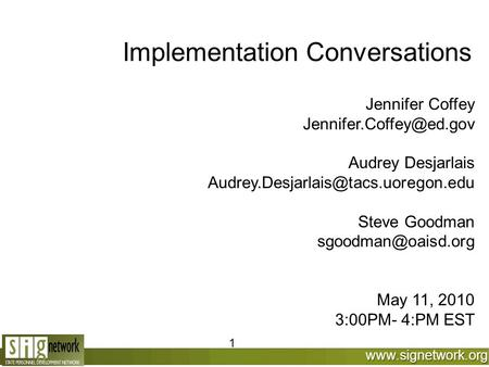 Implementation Conversations Jennifer Coffey Audrey Desjarlais Steve Goodman.