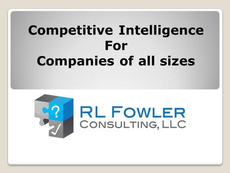 Competitive Intelligence For Companies of all sizes.