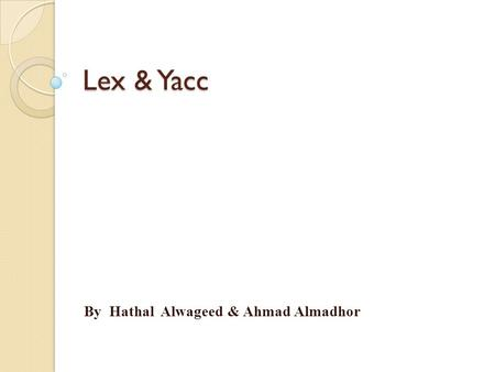 "Lex & Yacc By Hathal Alwageed & Ahmad Almadhor. References *Tom Niemann. ""A Compact Guide to Lex & Yacc "". Portland, Oregon. 18 April 2010 *Levine, John."