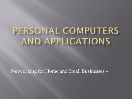 Networking for Home and Small Businesses –.  Explain the binary representation of data.