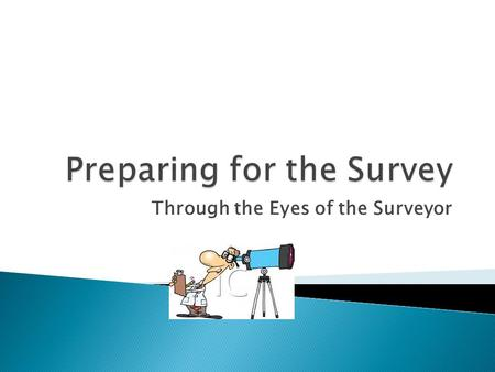Through the Eyes of the Surveyor.  There are gaps!  Emergency Preparedness is now a focus!