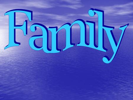 Family A group of 2 or more persons A group of 2 or more persons –can be related by blood, marriage or adoption Reside together in a household Reside.
