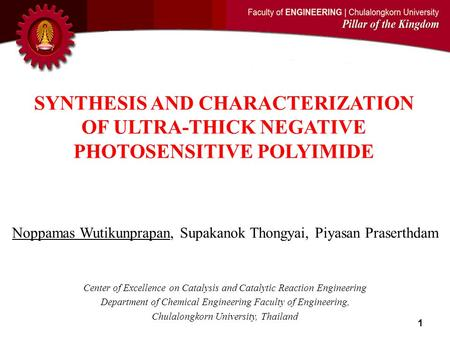 Noppamas Wutikunprapan, Supakanok Thongyai, Piyasan Praserthdam Center of Excellence on Catalysis and Catalytic Reaction Engineering Department of Chemical.