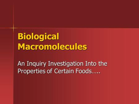 Biological Macromolecules An Inquiry Investigation Into the Properties of Certain Foods…..