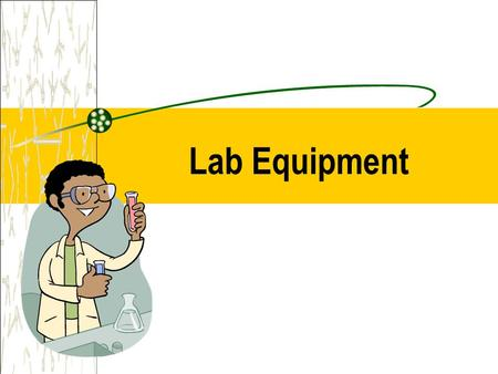 Lab Equipment. T EST T UBES ● Test tubes are used to mix, measure, or heat liquids. Test tubes are not usually marked with measurements, so they are only.