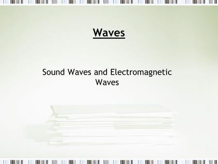 Sound Waves and Electromagnetic Waves