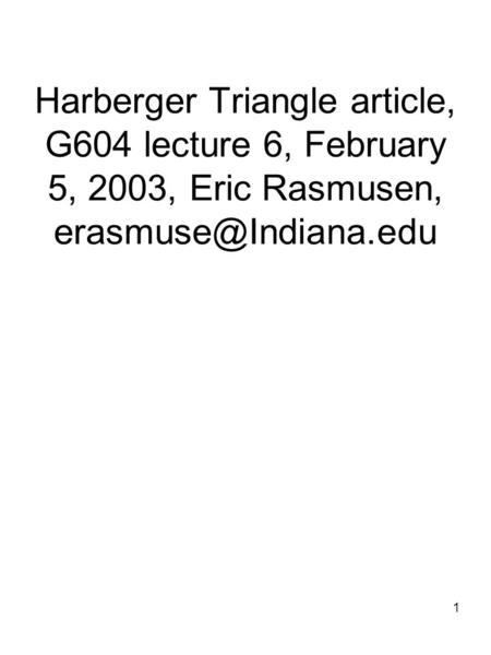 1 Harberger Triangle article, G604 lecture 6, February 5, 2003, Eric Rasmusen,