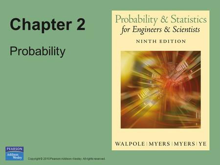 Copyright © 2010 Pearson Addison-Wesley. All rights reserved. Chapter 2 Probability.