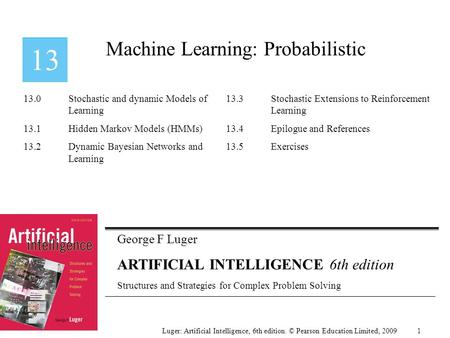George F Luger ARTIFICIAL INTELLIGENCE 6th edition Structures and Strategies for Complex Problem Solving Machine Learning: Probabilistic Luger: Artificial.