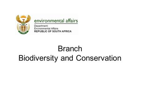 Branch Biodiversity and Conservation. 2 Some Drivers –Unsustainable utilisation of natural resources (fauna & flora) threatening functionality of ecosystems,