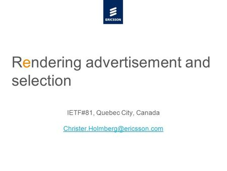 Slide title minimum 48 pt Slide subtitle minimum 30 pt Rendering advertisement and selection IETF#81, Quebec City, Canada