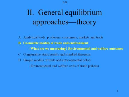 II-B 1 II. General equilibrium approaches—theory.