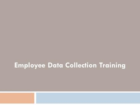 Employee Data Collection Training. Core Competencies  Sustainable competitive advantages  Not material items  Core competencies are processes.