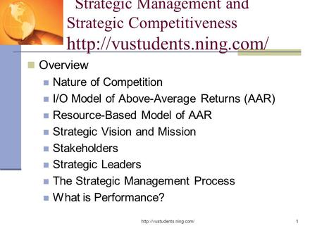 Strategic Management and Strategic Competitiveness  Overview Nature of Competition I/O Model of.