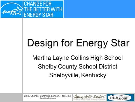 Design for Energy Star Martha Layne Collins High School Shelby County School District Shelbyville, Kentucky.
