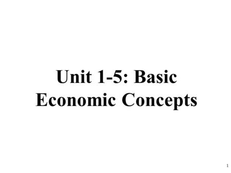 "Unit 1-5: Basic Economic Concepts 1. The Circular Flow Model The Product Market- The ""place"" where goods and services produced by businesses are sold."