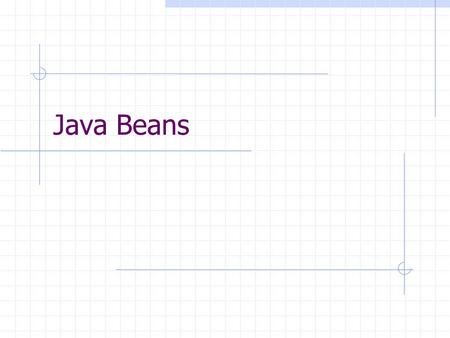 Java Beans. Definitions A reusable software component that can be manipulated visually in a 'builder tool'. (from JavaBean Specification) The JavaBeans.