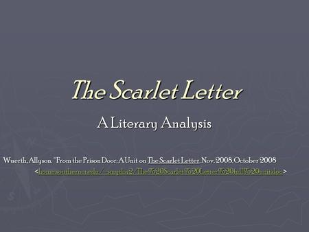 an analysis of the setting in the scarlet letter by nathaniel hawthorne Essay on the scarlet letter: an analysis of  theme as hawthorne's, the scarlet letter the setting of  scarlet letter by nathaniel hawthorne.