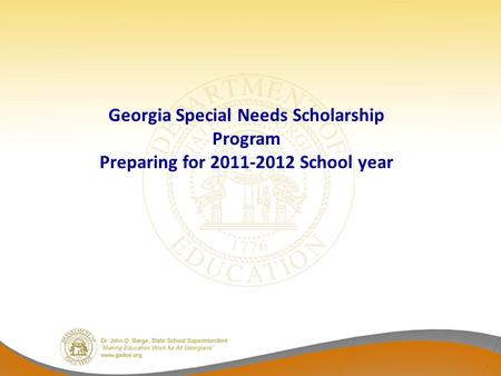 Georgia Special Needs Scholarship Program Preparing for 2011-2012 School year.