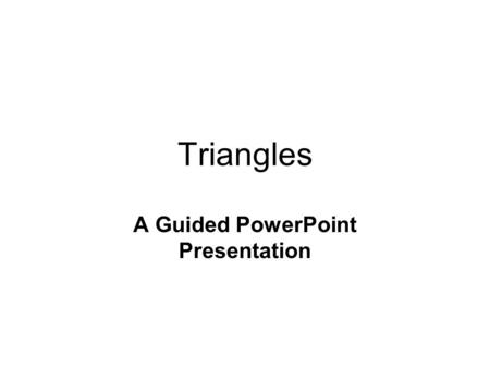 Triangles A Guided PowerPoint Presentation. 15cm 5cm 10cm 94º 1.