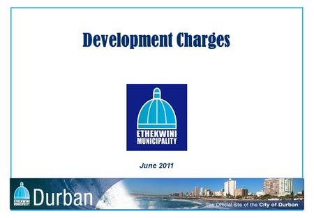 Development Charges June 2011. BACKGROUND Presently new external infrastructure costs for new and upgraded capacity for developments are in the main subsidised.