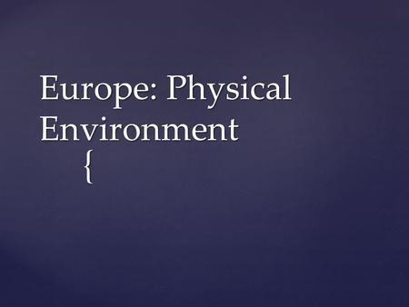 Europe: Physical Environment