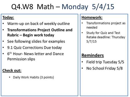 Q4.W8 Math – Monday 5/4/15 Reminders Today: