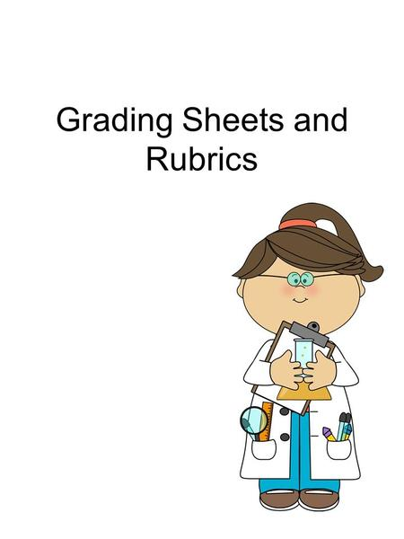 Grading Sheets and Rubrics. Science Fair Project Name: ____________________________________________ Class: ___________________________ Grading Each student.
