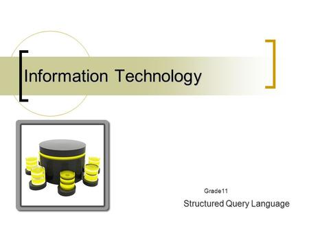Information Technology Structured Query Language Grade11.