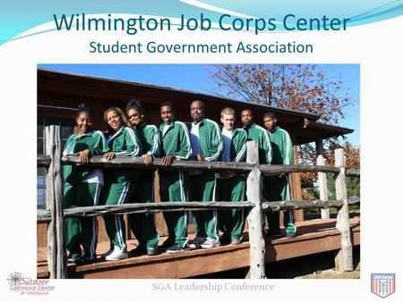 Leadership SGA Leadership Conference Wilmington Job Corps Center Student Government Association.