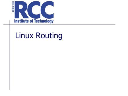 Linux Routing. Why use Linux as a router? Its cheap. Linux has low hardware requirements. A properly configured P166 Mhz computer would have no problems.