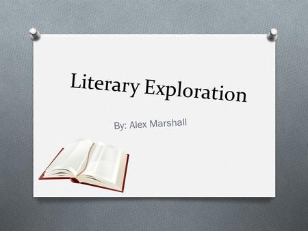Literary Exploration By: Alex Marshall. Book/Poetry Titles From 1912 O The Titanic O The Promise Land O The Melting of Molly O The Destroyer O The Sea.