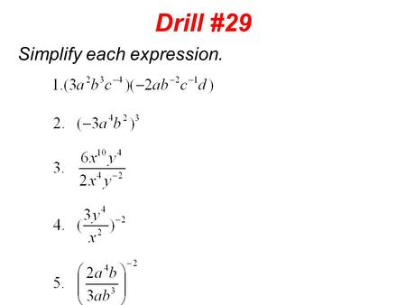 Drill #29 Simplify each expression.. Drill #30 Simplify each expression.