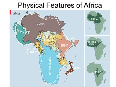 Physical Features of Africa. Sub-Saharan Africa is composed of a huge plateau.