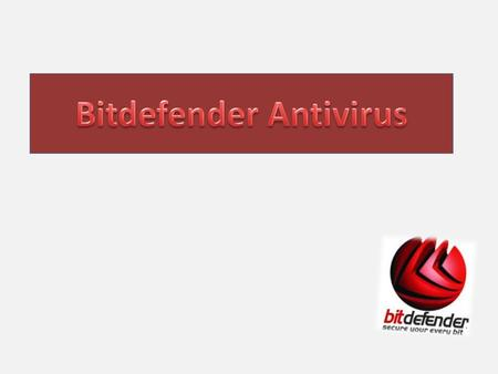 Bitdefender is an antivirus software suite developed by Romania-based software company Softwin. It was launched in November 2001,and is currently in its.