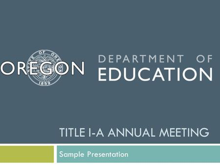 TITLE I-A ANNUAL MEETING Sample Presentation. Pre-Meeting Prep & Documentation Announcement Agenda Sign-Ins Compliance Documentation.
