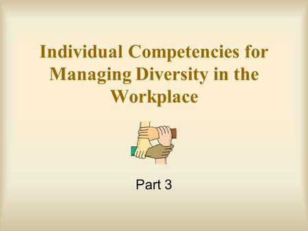 Individual Competencies for Managing Diversity in the Workplace Part 3.