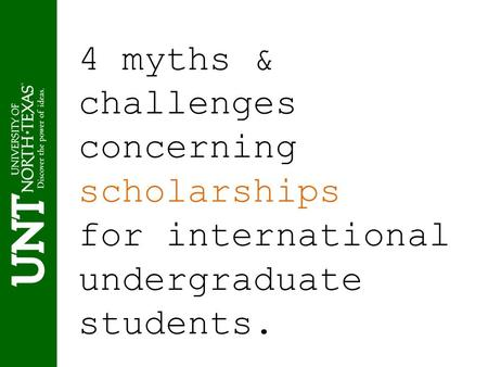 4 myths & challenges concerning scholarships for international undergraduate students.