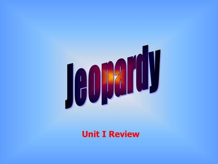 Unit I Review Final Jeopardy Question CultureLanguage 500 Really Hard Questions… Ethnicity Religion 100 200 300 400 500 400 300 200 100 200 300 400 500.