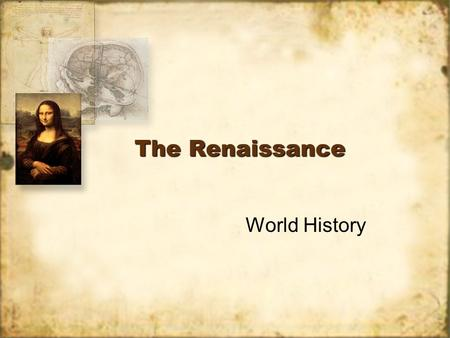 The Renaissance World History. Quick Write: Imagine you live in Florence, Italy immediately following the Black Death. You have survived, but many you.