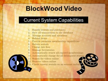 BlockWood Video 1. Handle rentals and purchases 2. Save all transactions to the database 3. Manage accounts and members 4. Refund items 5. Provide premium.