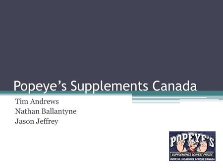 Popeye's Supplements Canada Tim Andrews Nathan Ballantyne Jason Jeffrey.