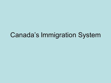 Canada's Immigration System. Migration Migration is the movement of a population from one place to another. (usually from one country to another) Two.